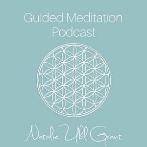 Guided Meditation Podcast by Natalie Ubl Grant