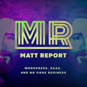 Matt Report - For the resilient digital business builder by Matt Medeiros