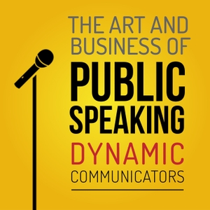 The Art and Business of Public SpeakingThe Art and Business of Public Speaking by Dynamic Communicators International