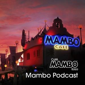 Cafe Mambo Ibiza - Mambo Radio by Cafe Mambo Ibiza