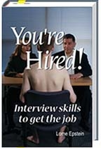 You're Hired! Interview Skills to Get the Job by Lorne Epstein