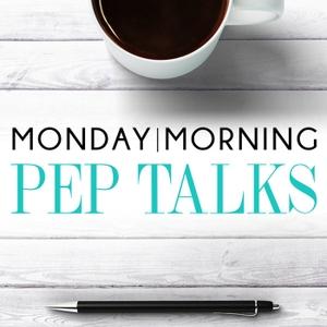 Monday Morning Pep Talks by Monday Morning Pep Talks