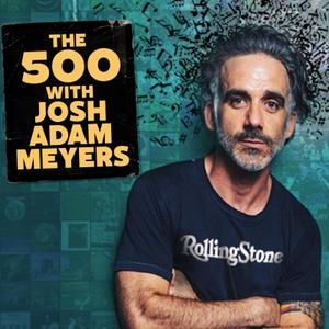 The 500 with Josh Adam Meyers by The 500 with Josh Adam Meyers