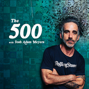 The 500 with Josh Adam Meyers by Native Creative Podcasts