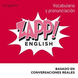 Zapp! Inglés Vocabulario y Pronunciación by Ingles.fm