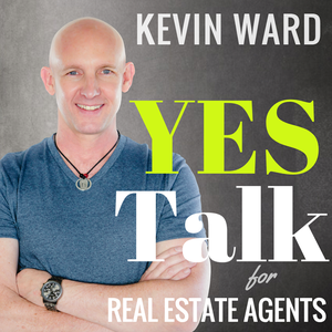 Kevin Ward's YES Talk | Real Estate Coaching and Success Training for Agents by Kevin Ward