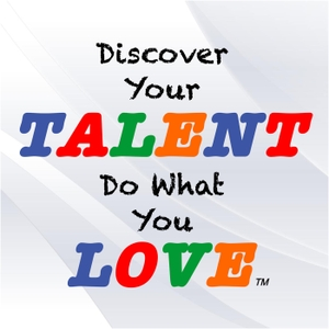 Discover Your Talent~Do What You Love® by Don Hutcheson