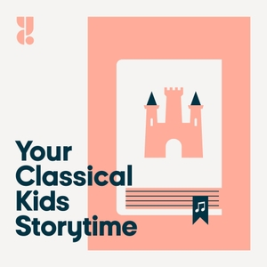 YourClassical Kids Storytime by American Public Media