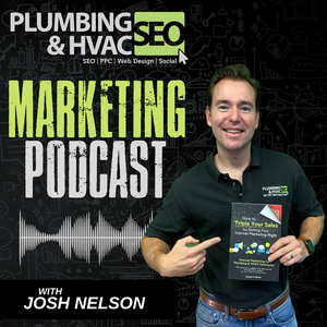 Plumbing Marketing Podcast - Tips, Ideas & Strategies for Marketing your Plumbing Company Online by Plumbing Marketing Podcast - Tips, Ideas & Strategies for Marketing Plumbers & HVAC Contractors hosted by Josh Nelson