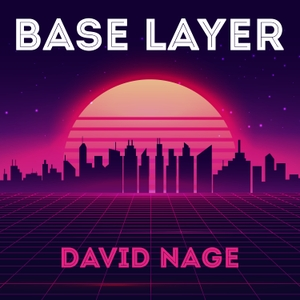 Base Layer by David Nage | BlockWorks Group
