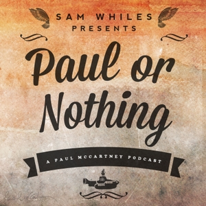 'Paul Or Nothing' Podcast by Samuel Whiles