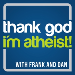 Thank God I'm Atheist by Frank and Dan