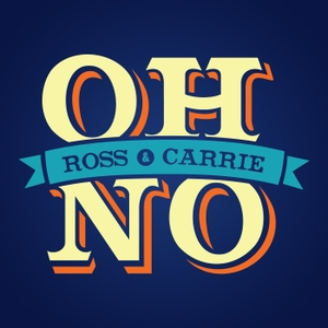 Oh No, Ross and Carrie by Ross and Carrie