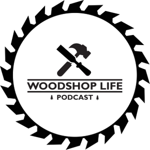 Woodshop Life Podcast by Woodshop Life Podcast