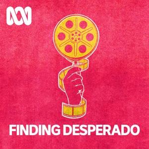 Finding Drago   Finding Desperado by ABC Radio
