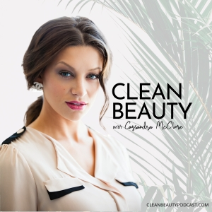 Clean Beauty with Cassandra McClure by Cassandra McClure