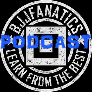BJJ Fanatics Podcast by BJJ Fanatics Podcast