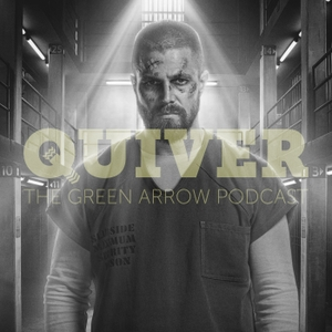 Quiver: The Green Arrow Podcast by ThunderQuack Podcast Network
