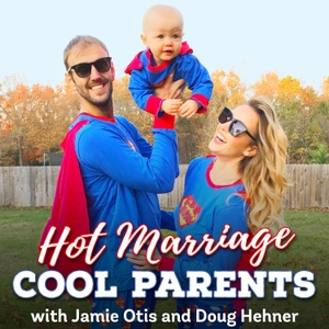 Hot Marriage. Cool Parents. by Jamie Otis and Doug Hehner