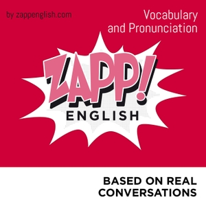 Zapp! English Vocabulary and Pronunciation (English version) by Zappenglish.com