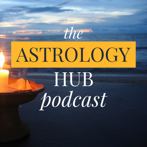 The Astrology Hub Podcast by Astrology Hub