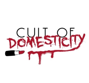 The Cult of Domesticity by Cult of Domesticity