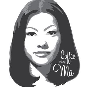 Coffee With My Ma