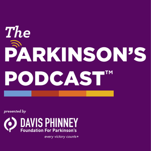 The Parkinson's Podcast by Davis Phinney Foundation