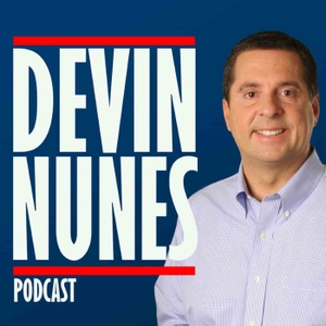 The Devin Nunes Podcast by Congressman Devin Nunes