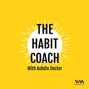 The Habit Coach with Ashdin Doctor by IVM Podcasts