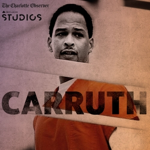 Carruth by The Charlotte Observer   McClatchy Studios