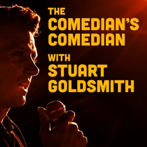 The Comedian's Comedian Podcast by Stuart Goldsmith
