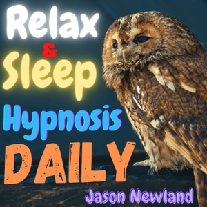 Sleep Hypnosis Weekly - Jason Newland by Jason Newland - FREE Hypnosis