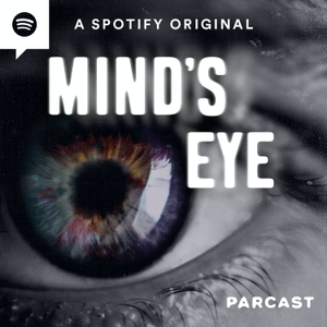 Mind's Eye by Parcast Network
