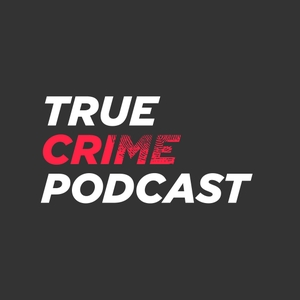 True Crime Podcast by True Crime Agency
