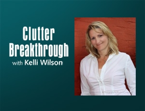 Clutter Breakthrough – Kelli Wilson by Kelli Wilson