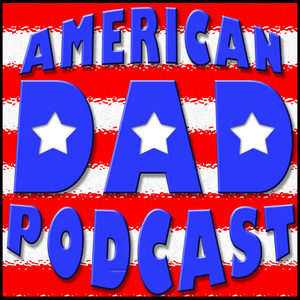 American Dad Podcast by Andrew Kidd