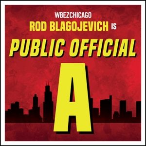 Public Official A by WBEZ Chicago