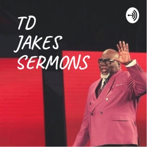 TD Jakes Sermons by Alexander