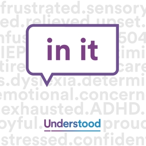 In It: Raising Kids with Learning and Attention Issues by Understood