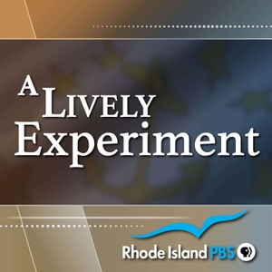 A Lively Experiment - Presented by Rhode Island PBS by Rhode Island PBS
