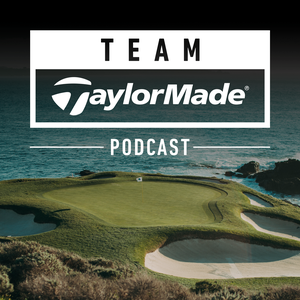 Team TaylorMade Podcast by TaylorMade Golf