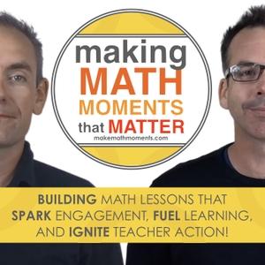 Making Math Moments That Matter by Kyle Pearce & Jon Orr