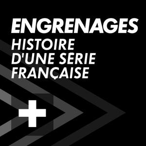 ENGRENAGES : Histoire d'une série française by CANAL+