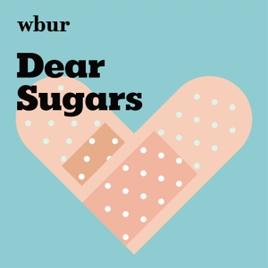 Dear Sugars by WBUR and The New York Times