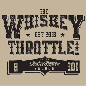 The Whiskey Throttle Show by David Pingree, Grant Langston and Donnie Bales