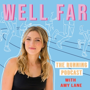 Well Far: The Running Podcast by Mags Creative + Amy Lane