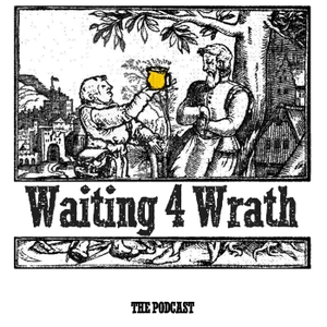 Waiting 4 Wrath by Aaron, Jenn, Jim, Shea & Steve