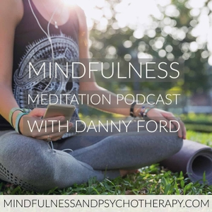The Mindfulness Meditation Podcast with Danny Ford by Danny Ford