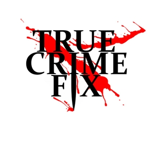 True Crime Fix by True Crime Fix